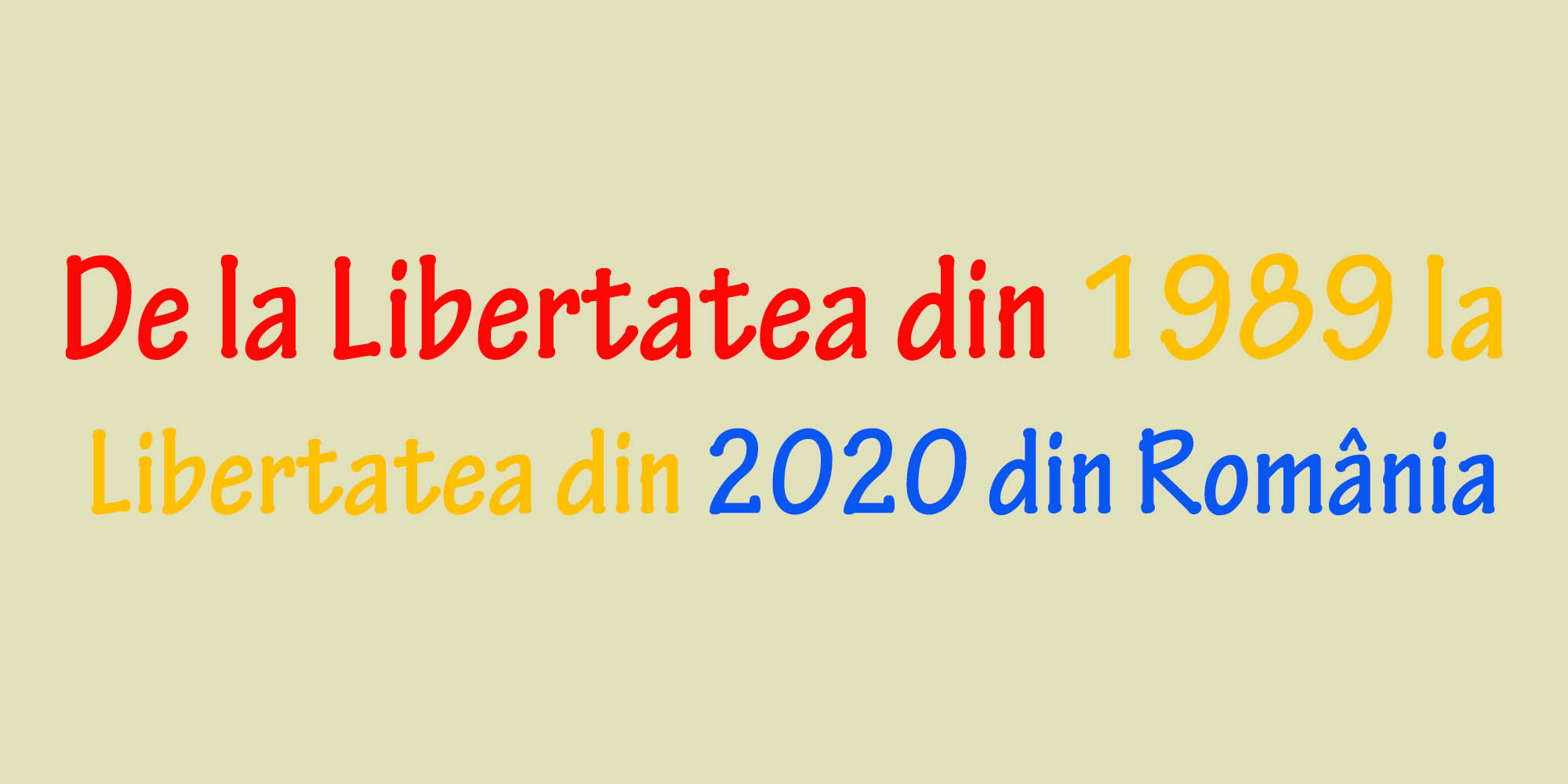 De la Libertatea din 1989 la libertatea din 2020